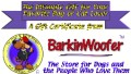 The Ultimate Gift - a BarkinWoofer Gift Certificate