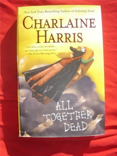 All Together Dead by Charlaine Harris - Sookie Stackhouse Southern Vampire 7  - first edition hcdj 