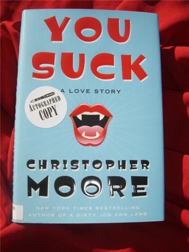 You Suck by Christopher Moore - vampire - first hardcover edition hcdj -- Signed --