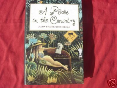 A Place in the Country by Laura Shaine Cunningham - first print hardcover hcdj