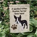 Personalized Boston Terrier Dog Garden Flag Spoiled Dog Lives Here Dog Name Flag
