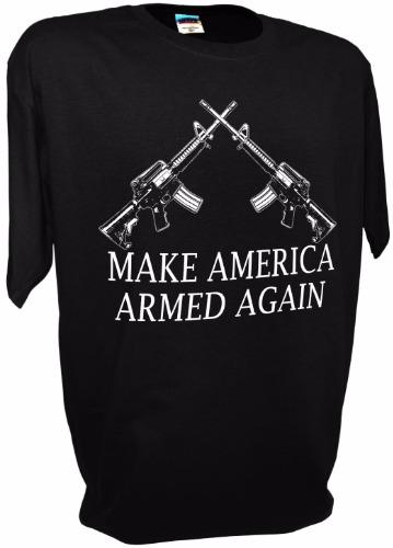 550930919 Make America Armed Again Trump Funny Pro Gun 2nd Amendment Ar15 Ak47 T Shirt  - Achtung T Shirt WW2 Military T Shirts and Pro Gun T Shirts