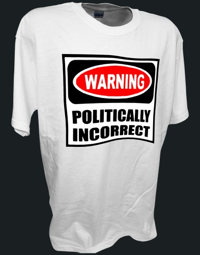 politically incorrect pro gun tea party conservative tee