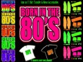 Born in the 80s Iron on T Shirt Transfer & Neon Accessories