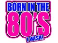 Born in the 80s I WISH! Iron on T Shirt Transfer