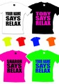 Your Name Says Relax Personalised Unisex T Shirt.jpeg