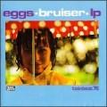 Eggs - Bruiser.jpg