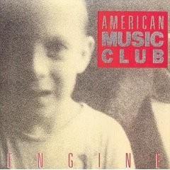 American Music Club - Engine.jpg