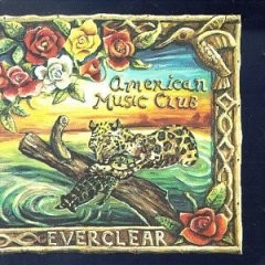 American Music Club - Everclear.jpg