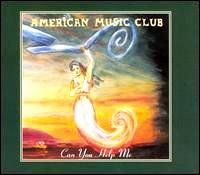 American Music Club - Can You Help Me.jpg