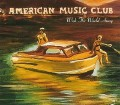 American Music Club - Wish The World Away 2.jpg