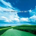 Bottle Rockets - Blue Sky.jpg
