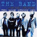 The Band - The Moon Struck One.jpg