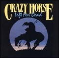 Crazy Horse - Left For Dead.jpg