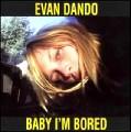 Evan Dando - Baby I'm Bored.jpg
