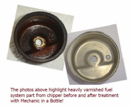 The photos above highlight heavily varnished fuel system part from chipper before and after treatment with Mechanic in a Bottle!
