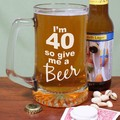 Give-Me-A-Beer-Personalized-40th-Birthday-Glass-Mug_223581-40aL.jpeg