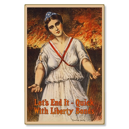 R000031-12 WWI Propaganda Poster Liberty Bonds Let's End It Quick Steel Metal Vintage Image Wall Dec
