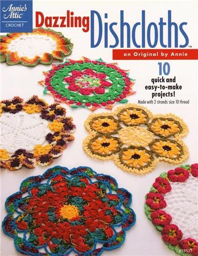 Dazzling Dishcloths 10 Designs  Annie's Attic Crochet Pattern Book