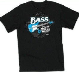 Kerusso Christian Bass Your Life Adult T-Shirt - Small, Medium, Large, XL, 2X, 3X