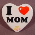 "Pinback Button Mcdonalds Heart Shaped  2 3/4"" Across, I Love Mom"