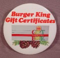 "Pinback Button Mcdonalds Burger King 3 1/2"" Round, Burger King Gift Certificates"