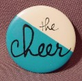 "Pinback Button 1 1/2"" Round, The Cheer, Hard Rock, Music"