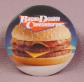 "Pinback Button 3 1/2"" Round, Mcdonalds, Bacon Double Cheeseburger"