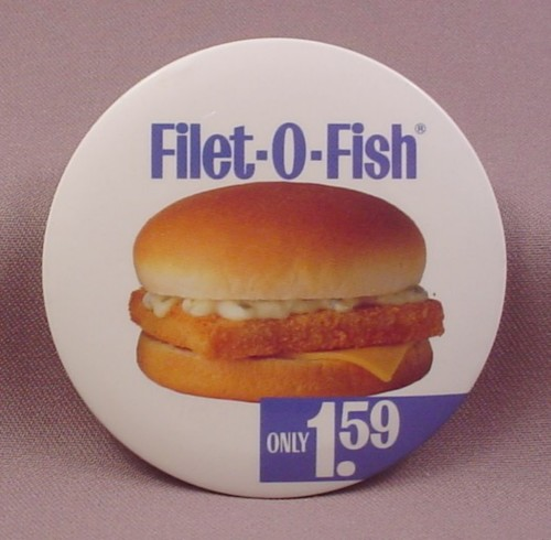Pinback button 3 1 2 round mcdonalds filet o fish only for Mcdonalds fish calories