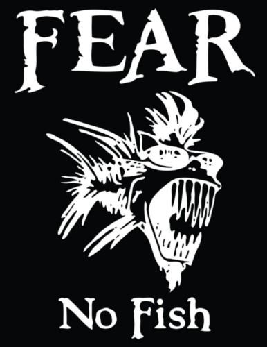fear no