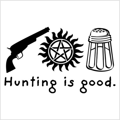 Supernatural Hunting Is Good Jpeg