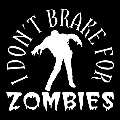 i dont break for zombies.jpeg