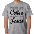 all i need today is a little bit of coffee and a whole lotta jesus_gry.jpeg