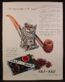 Magazine Ad for Half and Half Pipe Tobacco, Sterling Silver Meerschaum Bowl Pipe, 1941