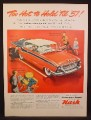 Magazine Ad For Nash Ambassador Special Car, Too Hot To Hold Til 57, 1956