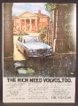 Magazine Ad For Colt Volvo 164 Car, The Rich Need Volvos Too, Mansion In Sun, 1973