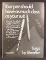 Magazine Ad For Sheaffer Targa Pen, Ballpoint, Fountain, As Much Class Ass Your Suit, 1977