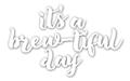 It's a Brew-tiful Day Phrase Die - CUTplorations