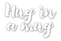 Hug in a Mug Phrase Die - CUTplorations
