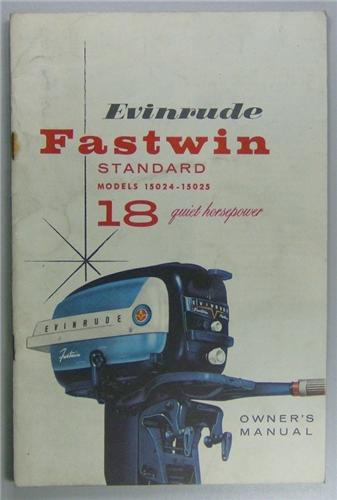Original Evinrude Fastwin Outboard Owners Manual 18 HP STD Models 15024-15025 NOS
