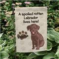 Personalized Chocolate Labrador Garden Flag Spoiled Choc Lab Lives Here Flag