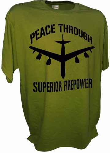 PEACE THROUGH SUPERIOR FIREPOWER GREEN