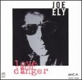 Joe Ely - Love And Danger.jpg