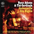 Ryan Adams - Jacksonville City Nights.jpg