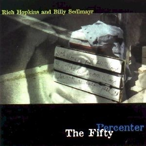 Rich Hopkins & Billy Sedlmayr - Fifty Percenter.jpg