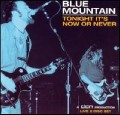 Blue Mountain - Tonight It's Now Or Never.jpg