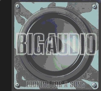 Big Audio - Looking For A Song 3.jpg