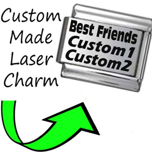 CP003 Italian Charm CUSTOM MADE BEST FRIEND Engraved Laser Charm