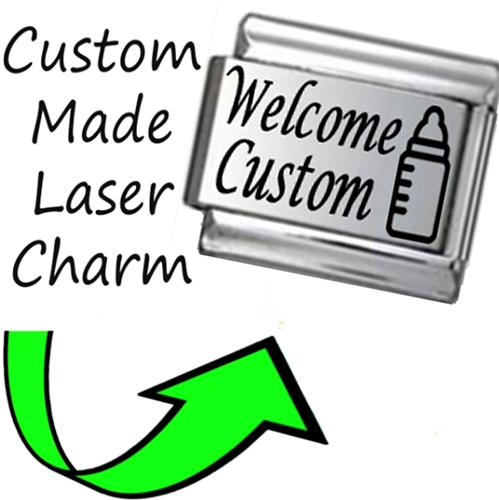 CP007 Italian Charm CUSTOM MADE BABY WELCOME Engraved Laser Charm
