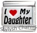 DAUGHTER I LOVE MY DAUGHTER RH Laser Italian Charm 9mm - 1 x FA102 Single Link